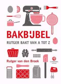 Beste kookboek bakken: Bakbijbel - Rutger bakt van A tot Z