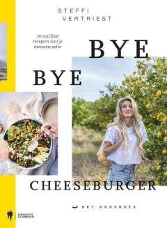 Bye Bye Cheeseburger