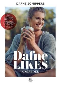 Dafne likes kookboek: 65 gezonde recepten: super snel op tafel, sportief en voor elk moment van de dag