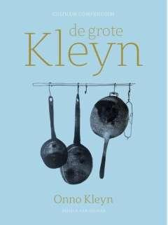 De grote Kleyn - culinair compendium, Onno H. Kleyn