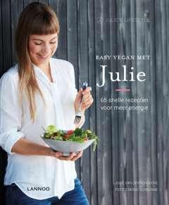 Easy Vegan met Julie - 65 snelle recepten voor meer energie