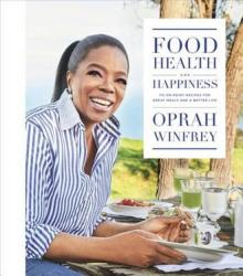 Food, Health, and Happiness - Oprah Winfrey