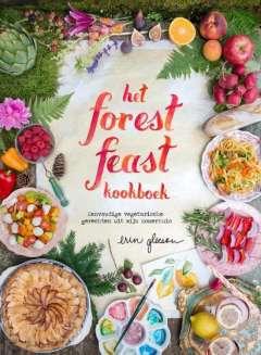 Het forest feast kookboek - eenvoudige vegetarische gerechten uit mijn zomerhuis