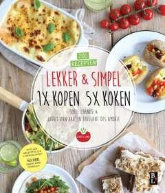 Kookboeken 2017 - Lekker & Simpel. 1x kopen 5x koken - 200 recepten