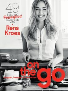 On the go - 49 nieuwe powerfoodrecepten van Rens Kroes: preppen, bewaren & meenemen