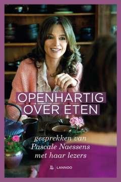 Openhartig over eten - gesprekken van Pascale Naessens met haar lezers