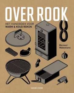 Over rook - het handboek voor warm en koud roken