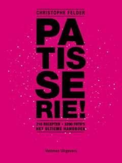 Patisserie! - 210 recepten 3200 foto's het ultieme handboek
