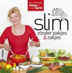 Slim zonder pakjes & zakjes - de methode Koken met Karin
