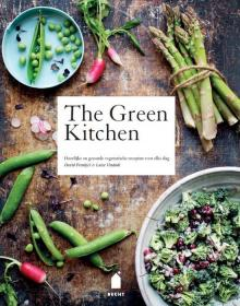 The green kitchen - heerlijke en gezonde vegetarische recepten voor elke dag